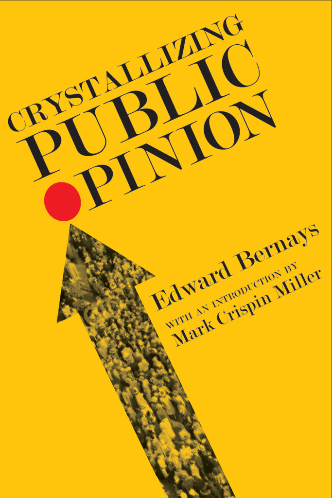 crystallizing public opinion The nook book (ebook) of the crystallizing public opinion by edward l bernays at barnes & noble free shipping on $25 or more.