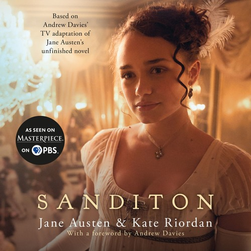 TALKING JANE AUSTEN AND SANDITON WITH ... KATE RIORDAN