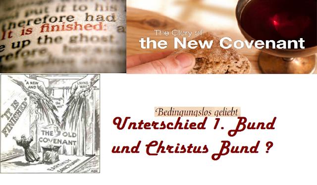 Was ist der Unterschied zum ersten Bund und dem Christus Bund? - Teil 1