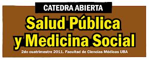 Cátedra Abierta de Salud Pública y Medicina Social UBA 2011