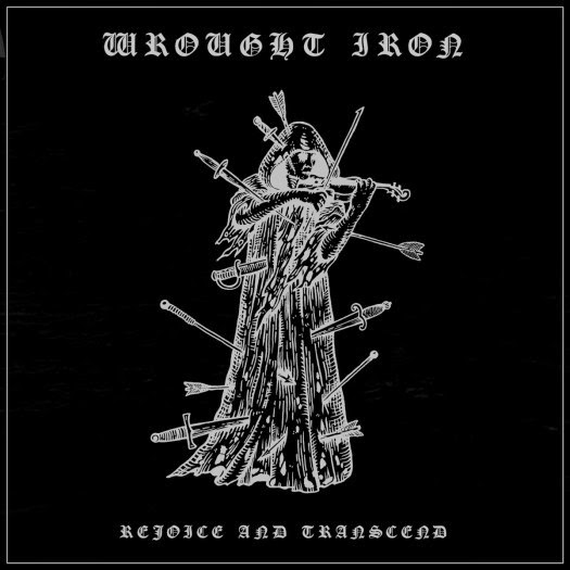 Wrought Iron - Rejoice and Transcend