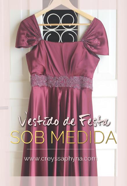 Vestido de Festa - Comprar ou mandar fazer ? | www.creyssaphyna.com