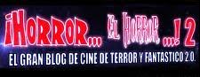 ¡Horror...el horror...!: El blog de cine de terror y fantástico 2.0
