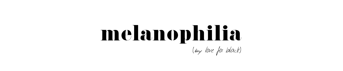MELANOPHILIA
