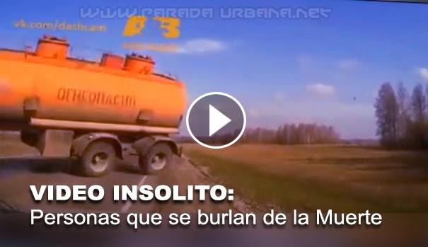 VIDEO INSOLITO: Personas que se Burlan de la Muerte (1ra. parte)
