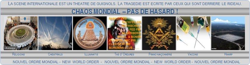 CHAOS MONDIAL - PAS DE HASARD !