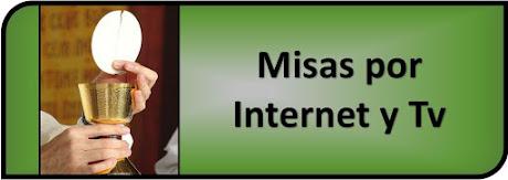 La Santa Misa por Internet y Tv.