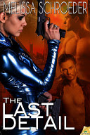 Review: The Last Detail by: Melissa Schroeder