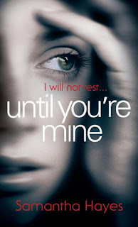 Book Review : Until You're Mine by Samantha Hayes