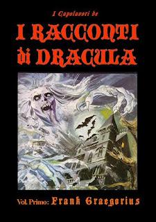 """I capolavori de """"I racconti di  Dracula"""" Vol. I: Frank Graegorius, 2011"""