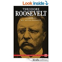 Theodore Roosevelt; an Autobiography by Theodore Roosevelt