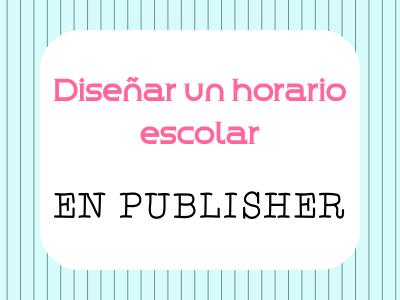 Diseñar Horario Escolar en Publisher