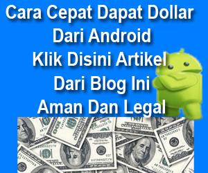 Cara Cepat Dapat Dollar Di Android