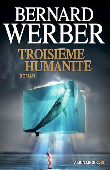 http://2.bp.blogspot.com/-L-CQ_FGqu-w/UDncVP26kKI/AAAAAAAABrE/c_D6pu3Uzj0/s1600/troisieme_humanite_bernard_werber_albin_michel_2012.jpg