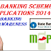 New Schemes Applications Launched By Banks-Banking News 2014