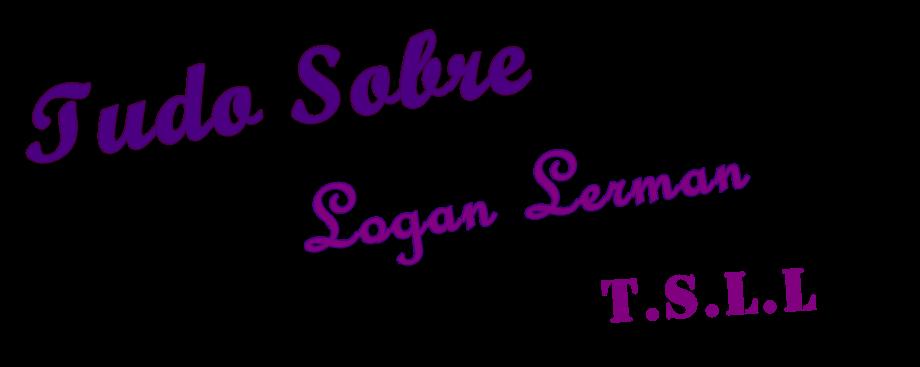 Tudo Sobre Logan Lerman