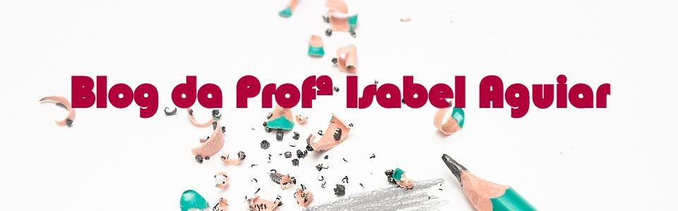 Blog da Profª Isabel Aguiar