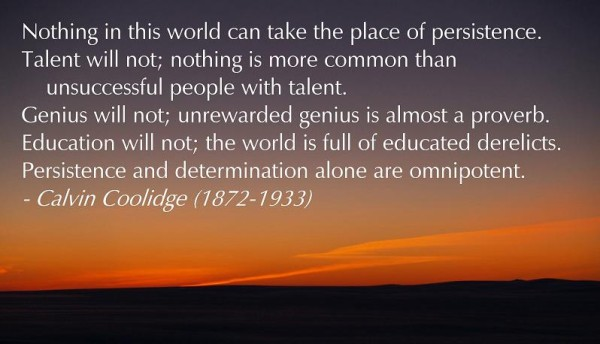 the place of perseverance in the world Quotes, quotations, and sayings on perseverance from living life fully  nothing  in the world can take the place of persistence talent will not nothing is more.