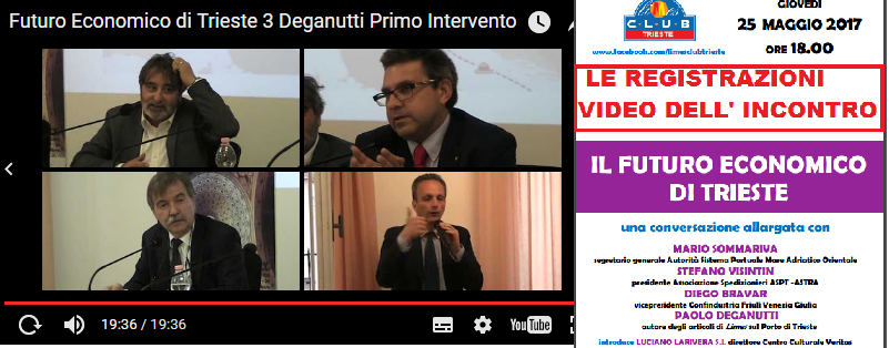 """LA REGISTRAZIONE INTEGRALE DELL' INCONTRO SUL """"FUTURO ECONOMICO DI TRIESTE"""""""