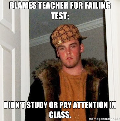 Blames teacher for failing; didn't study or pay attention in class. #TeacherProblems