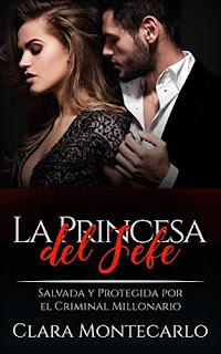 La Princesa del Jefe- Clara Montecarlo