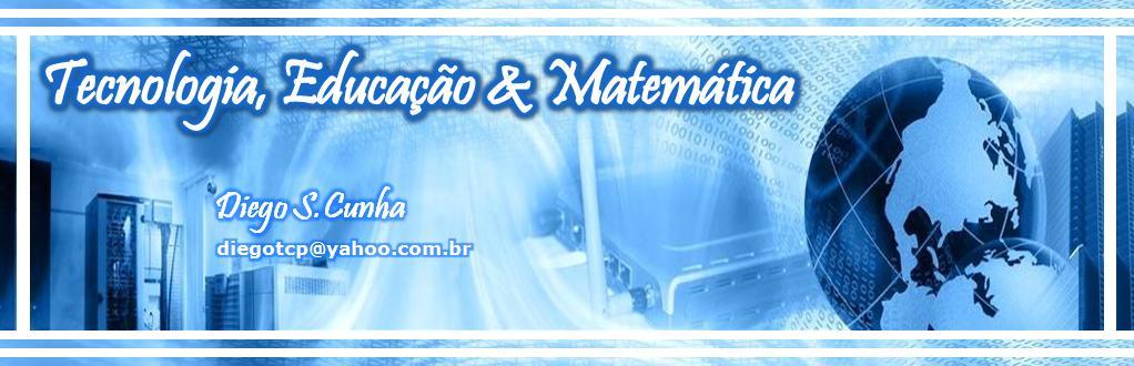 Tecnologia, Educação & Matemática