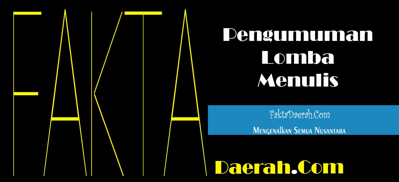 Pengumuman Lomba Menulis FaktaDaerah.Com