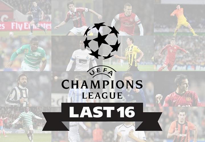 PERINGKAT KALAH MATI UCL 2013/14, PUSINGAN 16 TERAKHIR UEFA CHAMPIONS LEAGUE 2013/2014