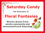 Saturday Candy By Floral Fantasies