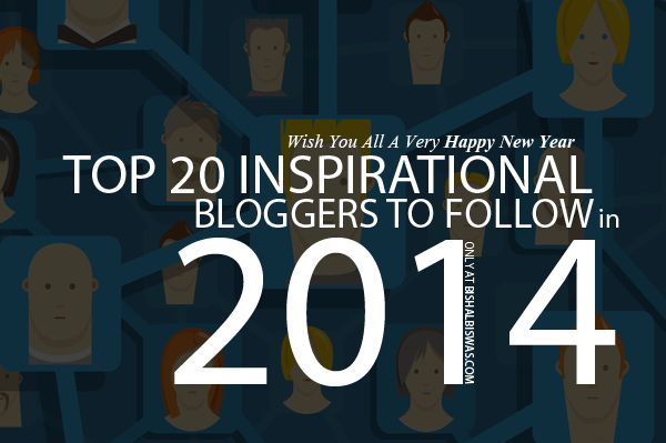 inspirational bloggers of 2014, professional bloggers of 2014, bloggers of 2014, pro bloggers of 2014