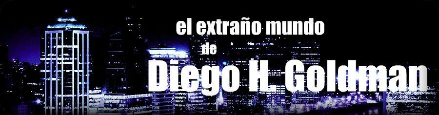 El extraño mundo de Diego H. Goldman