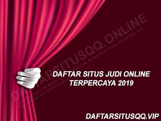Daftar Situs Judi Online Terpercaya 2019