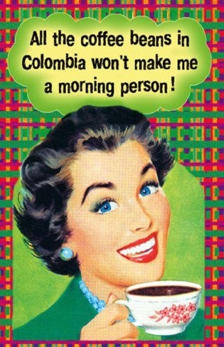 coffee beans morning person Columbia jjbjorkman.blogspot.com