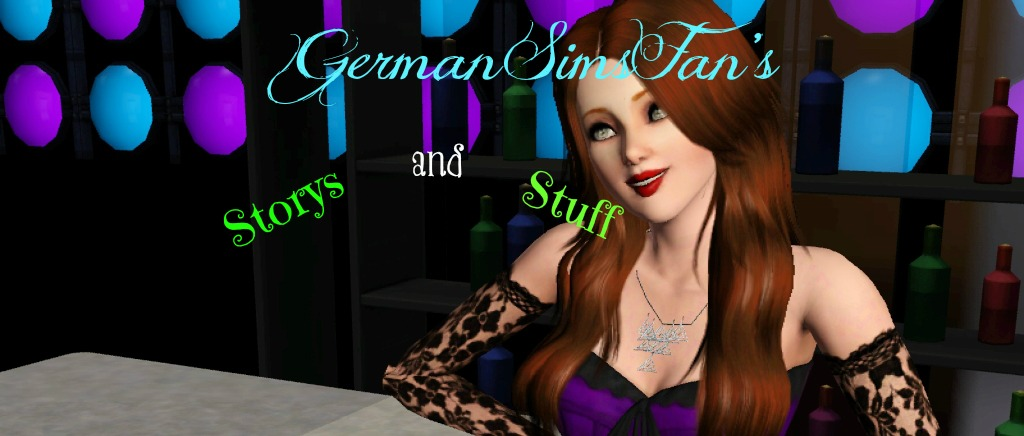GermanSimsFan's: Storys And Stuff