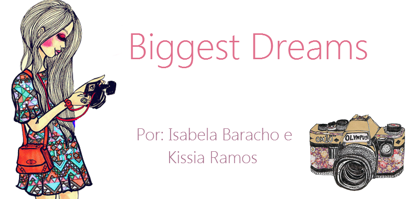 Biggest Dreams