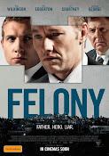 Felony (2013) ()