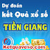 Dự đoán xổ số Tiền Giang XSTG hôm nay chủ nhật ngày 21/06/2015
