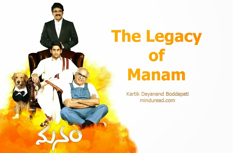 The legacy of Manam - ANR lives on - Kartik Dayanand Boddapati