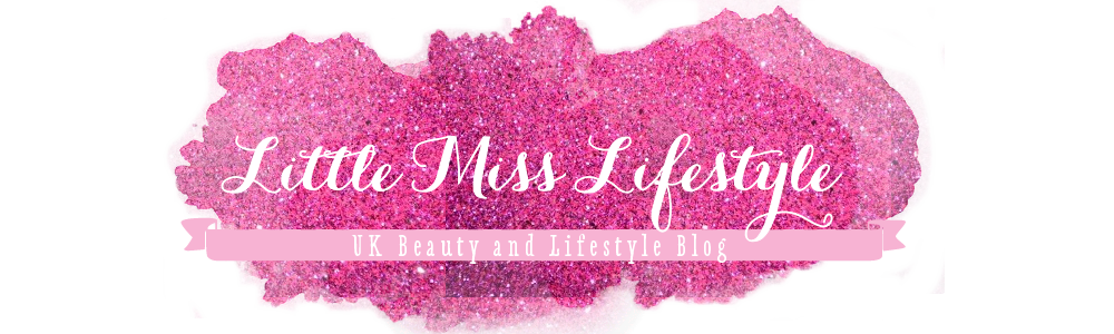 Little Miss Lifestyle UK Beauty and Lifestyle Blog