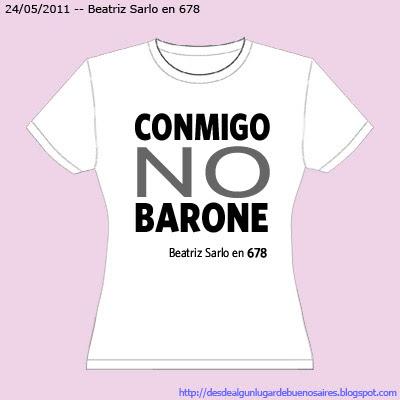 #UnaRemeraQueDiga 'Conmigo NO Barone'