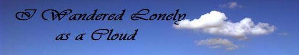 By William Wordsworth I Wandered Lonely as a Cloud