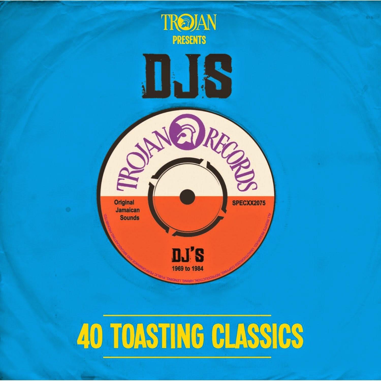 TROJAN PRESENTS DJS - 40 Toasting Classics