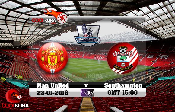 مشاهدة مباراة مانشستر يونايتد وساوثهامبتون اليوم 23-1-2016 في الدوري الإنجليزي