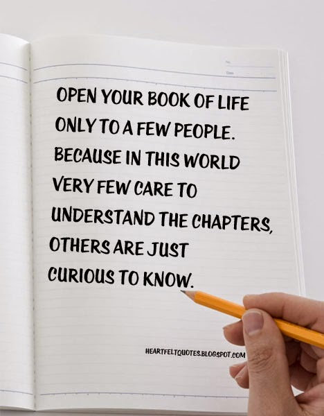 Life Quotes Book Impressive Open Your Book Of Life Only To A Few People Heartfelt Love And