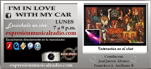 I'M IN LOVE WITH MY CAR Lunes 10 de marzo 7-9 p.m. expresionmusicalradio.com