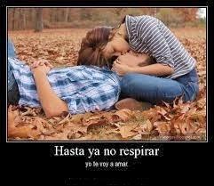 Frases De Amor: Hasta Ya No Respirar Yo Te Voy A Amar