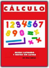 CUADERNILLO DE RESTAS CON Y SIN LLEVADAS DE NÚMEROS DE TRES CIFRAS