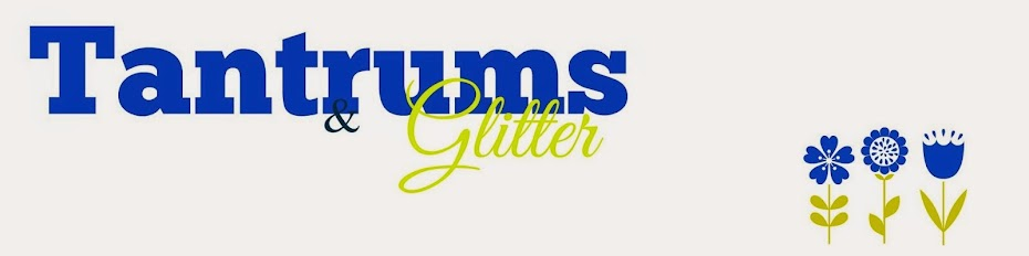 Tantrums and glitter