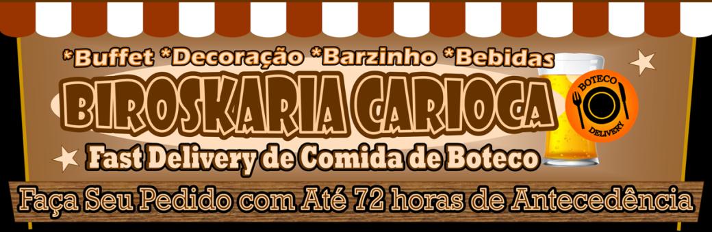::BIROSKARIA CARIOCA | Fast Delivery de Comida de Boteco | Buffet | Decoração | Barzinho | Bebidas