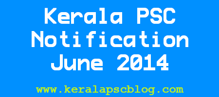 Kerala PSC Latest Notification June 2014